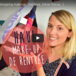 HAUL de rentrée : SHOPPING MAKE-UP