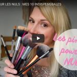 LES PINCEAUX MAKE-UP POUR LES NULS : MES 10 INDISPENSABLES