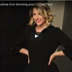 VIDÉO : Coulisse d'un shooting pour L'Oréal Paris