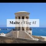 MALTE : VLOG #1
