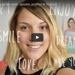 Les secrets de ma JOIE DE VIVRE : sourire, profiter et foncer !