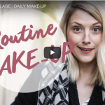 ROUTINE MAQUILLAGE : DAILY MAKE-UP