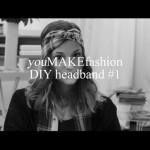 Headband DIY #1 : Bandeau do it yourself